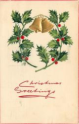CHRISTMAS GREETINGS  two gold bells above, two holly branches surround