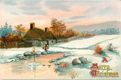 A MERRY CHRISTMAS  snow scene, woman with yoke & two pails approaches stream, house with fence behind her