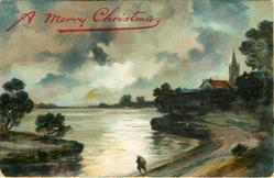 A MERRY CHRISTMAS  rural scene, much deep green, person on road front centre, chuch behind right, river in centre
