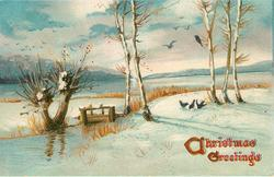 CHRISTMAS GREETINGS  snow scene, sluice-gate in stream, two pollarded willow trees to left of it, three crows on ground right