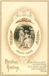 HAPPY DAYS   CHRISTMAS GREETINGS  two girls in elaborate old-style dress
