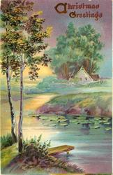 CHRISTMAS GREETINGS  river scene, two birch trees left, small dock left, house  with fence center right, water-lilies