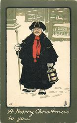 A MERRY CHRISTMAS TO YOU night-watchman, stick & light in snow