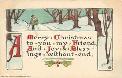 A MERRY CHRISTMAS TO YOU MY FRIEND, AND JOY & BLESSINGS WITHOUT END  rural winter inset