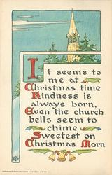 IT SEEMS TO ME AT CHRISTMAS TIME KINDNESS IS ALWAYS BORN, EVEN THE CHURCH BELLS SEEM TO CHIME SWEETEST ON CHRISTMAS MORN  rural winter inset