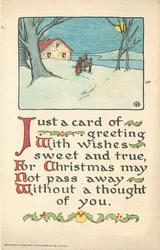 JUST A CARD OF GREETING WITH WISHES SWEET AND TRUE FOR CHRISTMAS MAY NOT PASS AWAY WITHOUT A THOUGHT OF YOU  rural winter inset