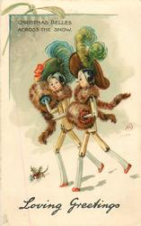 LOVING GREETINGS, CHRISTMAS BELLES ACROSS THE SNOW  glamorous stick-dolls walking left