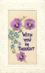 CHRISTMAS GREETINGS  silk WITH YOU IN THOUGHT two pansies above, one below, forget-me-nots in middle