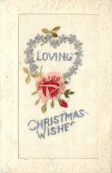 LOVING CHRISTMAS GREETINGS  rose with two buds, forget-me-nots heart