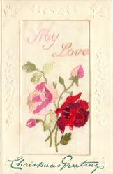 CHRISTMAS GREETINGS (opt.), MY LOVE  in pink, red rose & pink bud right, pink rose & pink bud left