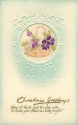 CHRISTMAS GREETINGS  in gilt, wicker basket with handle and violets