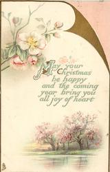 MAY YOUR CHRISTMAS BE HAPPY AND THE COMING YEAR BRING YOU ALL JOY OF HEART