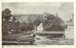 HONDDU, BRIDGE AND BRECON CASTLE