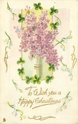 TO WISH YOU A HAPPY CHRISTMAS inset vase of lilac, clover & lilies-of-the-valley around