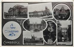 CAMBRIDGE, A HAPPY CHRISTMAS, 7 insets FITZWILLIAM MUSEUM and CAIUS COLLEGE & SENATE HOUSE and THE ROUND CHURCH and THE BRIDGE OF SIGHS and KING'S COLLEGE & CHAPEL and ST. JOHN'S TOWER and TRINITY GATEWAY