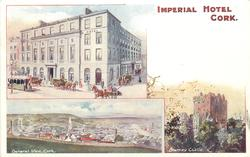 3 insets IMPERIAL HOTEL CORK and GENERAL VIEW, CORK and BLARNEY CASTLE