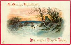 A MERRY CHRISTMAS  MAY ALL YOUR DAYS BE HAPPY  man & dog walk front in snow, church behind right