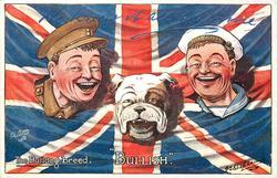 THE BULLDOG BREED, BULLISH  heads of bulldog, soldier & sailor, flag behind