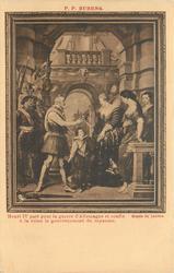 HENRI IV PART POUR LA GUERRE D'ALLEMAGNE ET CONFIE A LA REINE LE GOUVERNEMENT DU ROYAUME