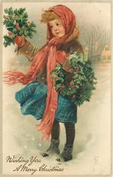 WISHING YOU A MERRY CHRISTMAS  girl in blue skirt with long red scarf holds holly with both arms