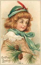 CHRISTMAS GREETINGS  head and shoulders of girl in brown coat red feathered green cap, pine cones below