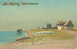 A MERRY CHRISTMAS  beach scene, boat on land near decrepit house right, two people centre, sea to left