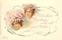 CHRISTMAS GREETINGS WITH ALL GOOD WISHES, FROM  girls faces under light purple chrysanthemums