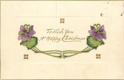 TO WISH YOU A HAPPY CHRISTMAS  violets on each side of printing, three blocks of silver squares