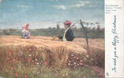 TO WISH YOU A HAPPY CHRISTMAS man with scythe looking left   in field of rye, woman facing man, two men left