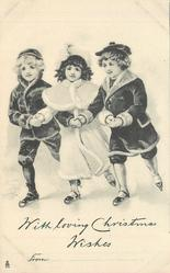 WITH LOVING CHRISTMAS WISHES FROM: 3 children ice-skate, holding hands