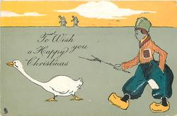 TO WISH YOU A HAPPY CHRISTMAS man chasing goose with stick