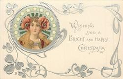 WISHING YOU  A BRIGHT AND HAPPY CHRISTMAS head upper left, white stars around head, large flowers over each ear, she faces front