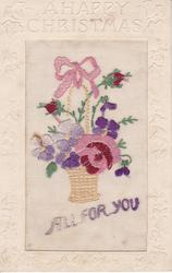 A HAPPY CHRISTMAS in border ALL FOR YOU embroidered, basket of flowers