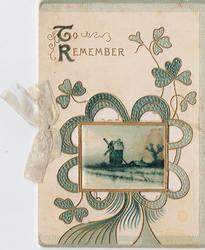 TO REMEMBER inset windmill with gilt embossed cut out clover design