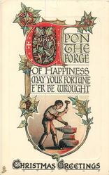 UPON THE FORGE OF HAPPINESS MAY YOUR FORTUNE E'ER BE WROUGHT  inset blacksmith with CHRISTMAS GREETINGS   below