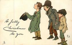A JOLLY CHRISTMAS TO YOU  three urchins sing, facing left from right of card