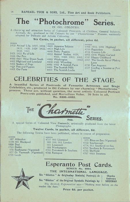 """THE """"PHOTOCHROME"""" SERIES, CELEBRITIES OF THE STAGE, THE """"CHARMETTE"""" SERIES, ESPERANTO POST CARDS"""