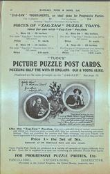 "PRICES OF ""ZAG-ZAW"" PUZZLE TRAYS, ""TUCK'S"" PICTURE PUZZLE POST CARDS. PUZZLING HALF THE WITS IN ENGLAND. OLD & YOUNG ALIKE"