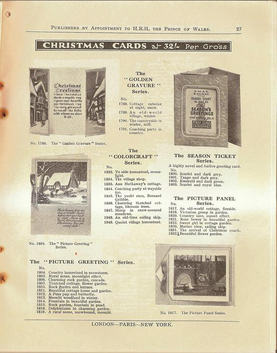 "CHRISTMAS CARDS, THE ""GOLDEN GRAVURE"" SERIES, THE ""COLORCRAFT"" SERIES, THE SEASON TICKET SERIES, THE PICTURE PANEL SERIES, THE ""PICTURE GREETING"" SERIES"