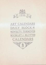 1916  ART CALENDARS DAILY BLOCK, NOVELTY, TURNOVER BOOKLET & BLOTTER CALENDARS