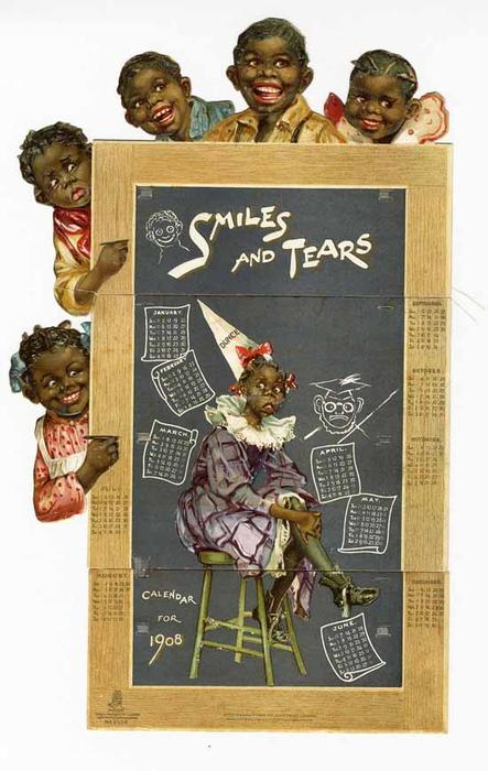 SMILES AND TEARS CALENDAR FOR 1908