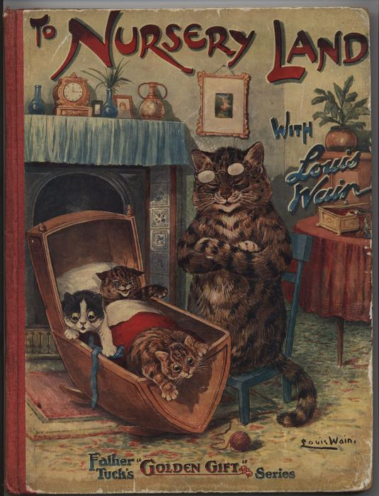 TO NURSERY LAND WITH LOUIS WAIN mother cat with kitten in cradle