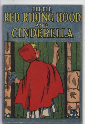 LITTLE RED RIDING HOOD AND CINDERELLA