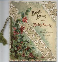 BRIGHT LEAVES AND RUDDY BERRIES