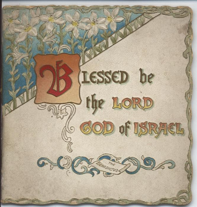 BLESSED BE THE LORD GOD OF ISREAL