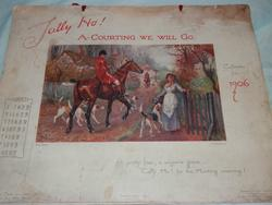 TALLY HO! A-COURTING WE WILL GO. CALENDAR FOR 1906