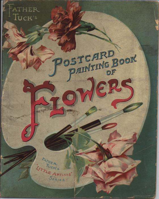 FATHER TUCK'S POSTCARD PAINTING BOOK OF FLOWERS