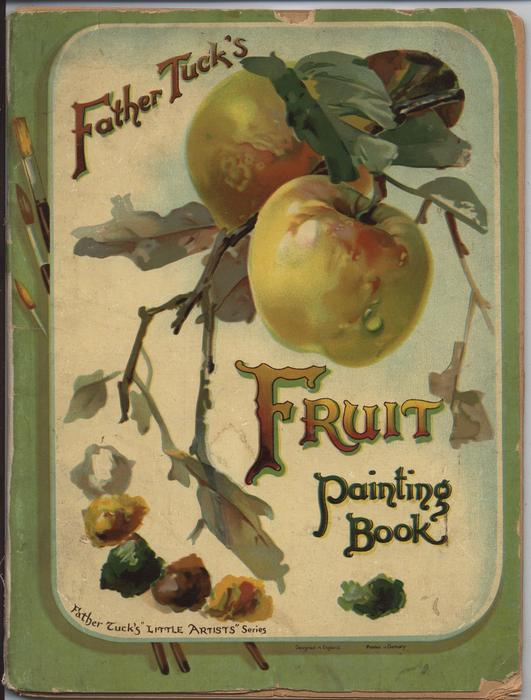 FATHER TUCK'S FRUIT PAINTING BOOK