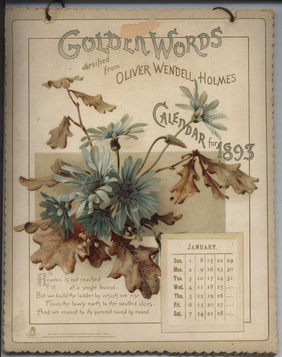 GOLDEN WORDS VERSIFIED FROM OLIVER WENDELL HOLMES CALENDAR FOR 1893