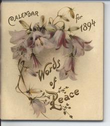 WORDS OF PEACE CALENDAR FOR 1894 (titled 19th PSALM on inner title page)